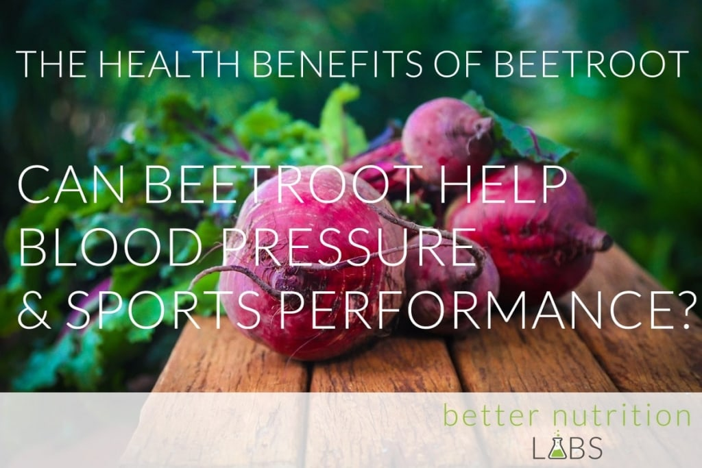 The health benefits of Beetroot - Can it help Blood pressure & Sports Performance?