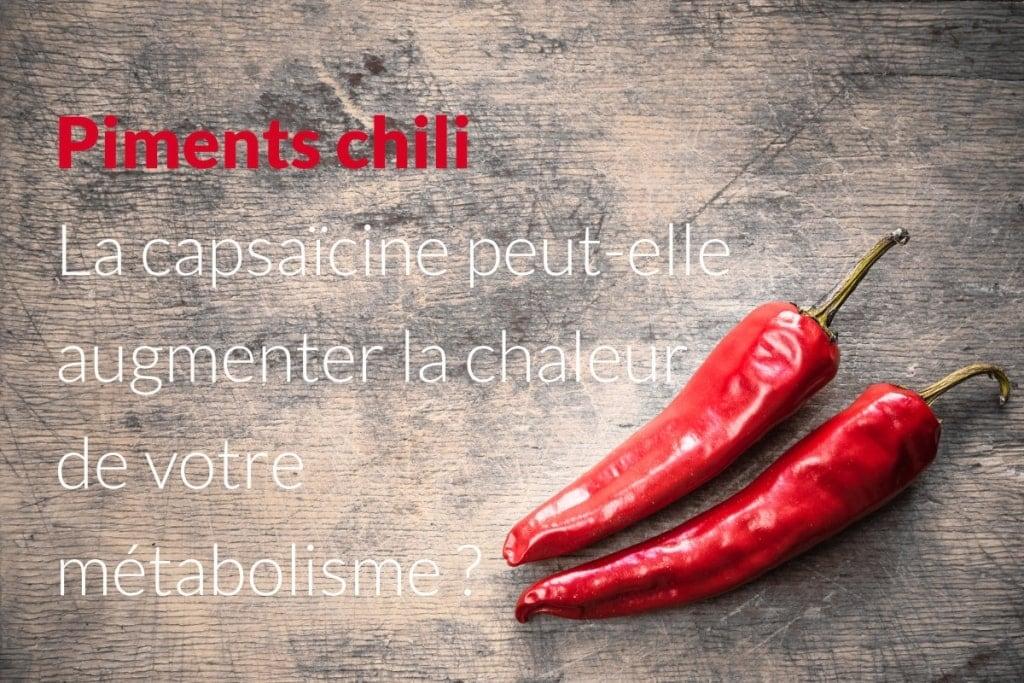 Chilli Peppers Can Capsaicin turn up the heat on your metabolism FR 1024x683 - Piments chili - La capsaïcine peut-elle augmenter la chaleur de votre métabolisme?