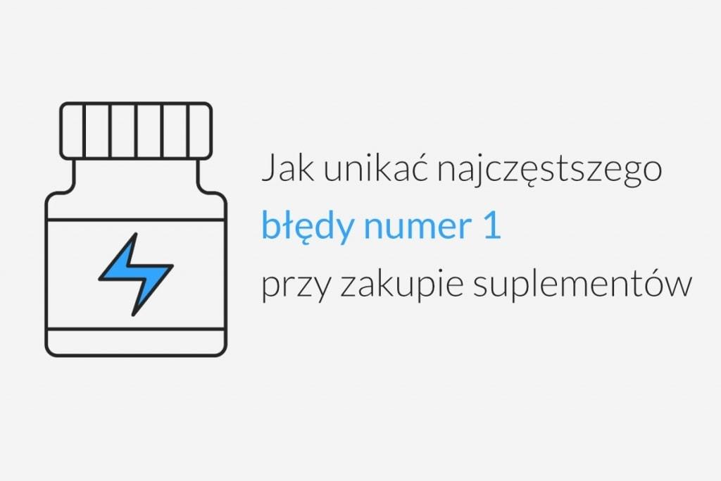 How to avoid the 1 most common mistake when buying supplements PL 1024x683 - Jak unikać najczęstszego błędy numer1 przy zakupie suplementów