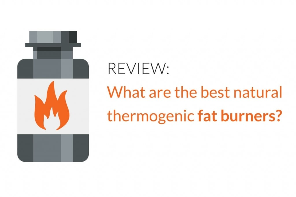 what are the best thermogenic fat burners 1024x683 - Review: What are the best natural thermogenic fat burners?
